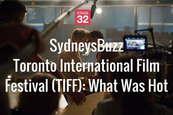 SydneysBuzz: Toronto International Film Festival (TIFF): What Was Hot