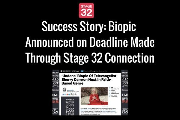 Success Story: Biopic Announced on Deadline Made Through Stage 32 Connection