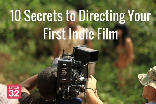 10 Secrets to Directing Your First Indie Film