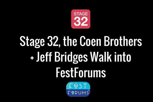 Stage 32, the Coen Brothers + Jeff Bridges Walk into FestForums