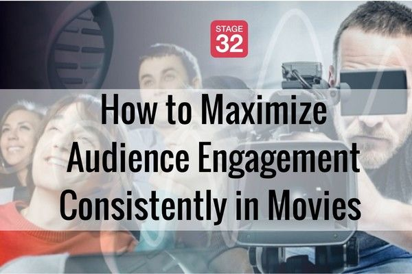 How to Maximize Audience Engagement Consistently in Movies