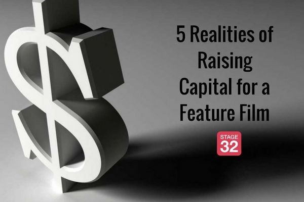5 Realities of Raising Capital for a Feature Film