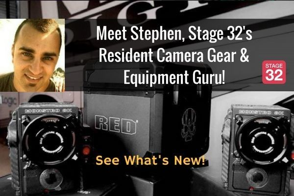 Meet Stephen, Stage 32's Resident Camera Gear & Equipment Guru! - Come See What's New