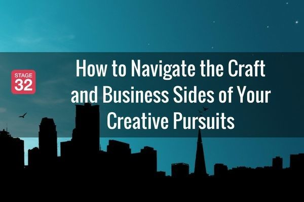 How to Navigate the Craft and Business Sides of Your Creative Pursuits