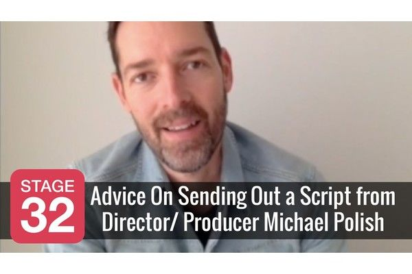 Advice on Sending Out a Script from Director/Producer Michael Polish