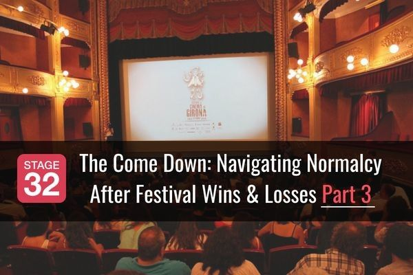 The Come Down: Navigating Normalcy After Festival Wins & Losses Part 3