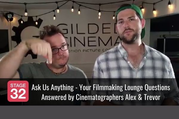 Ask Us Anything - Your Filmmaking Lounge Questions Answered by Cinematographers Alex & Trevor