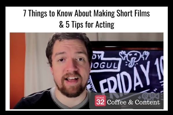 Coffee & Content - 7 Things to Know About Making Short Films & 5 Tips for Acting