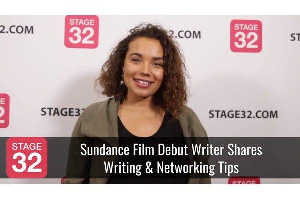 Sundance Film Debut Writer Shares Writing & Networking Tips