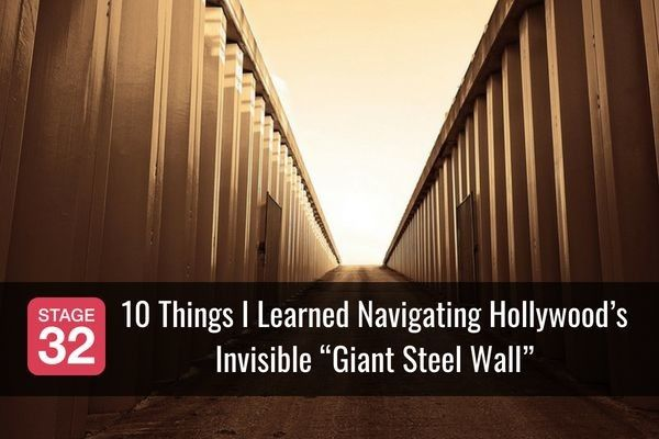 "10 Things I Learned Navigating Hollywood's Invisible ""Giant Steel Wall"""