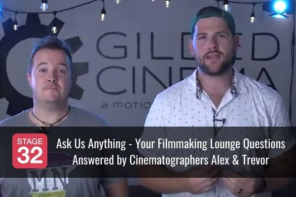Ask Us Anything - Lounge Questions Answered by Cinematographers Alex & Trevor