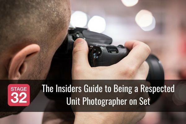 The Insiders Guide to Being a Respected Unit Photographer on Set