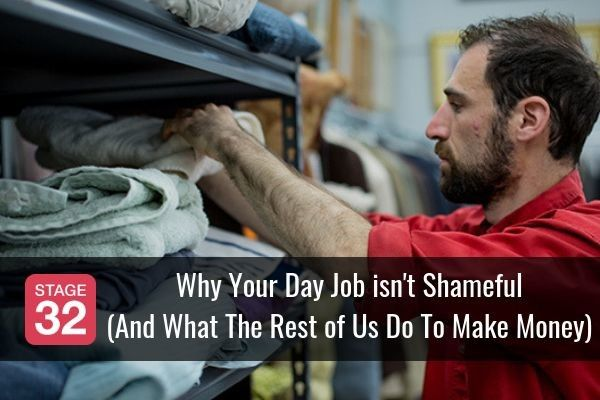 Why Your Day Job Isn't Shameful (And What The Rest of Us Do To Make Money)