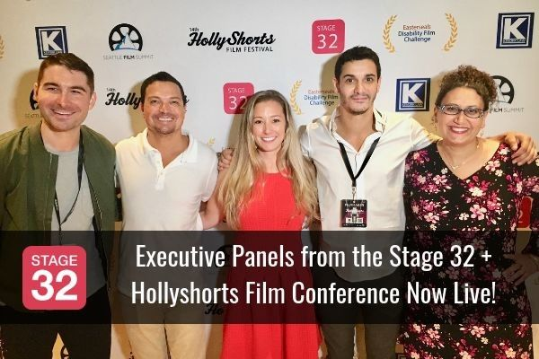 Executive Panels from the Stage 32 + Hollyshorts Film Conference Now Live!