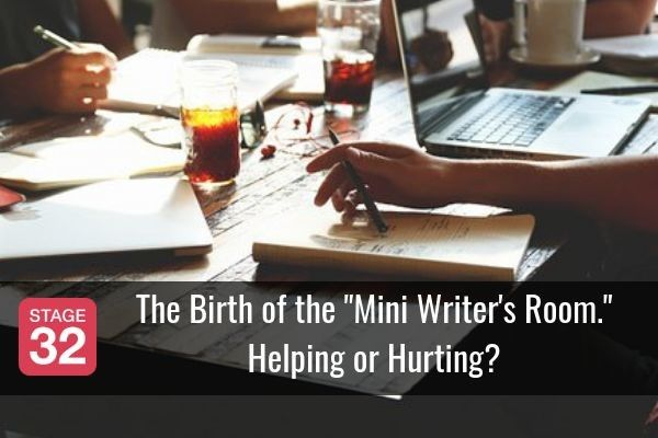 "The Birth of the ""Mini Writer's Room."" Helping or Hurting?"