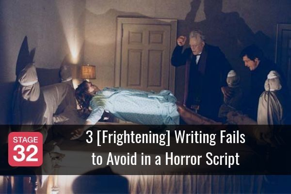 3 [Frightening] Writing Fails to Avoid in a Horror Script