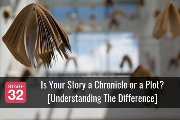 Is Your Story a Chronicle or a Plot? [Understanding The Difference]