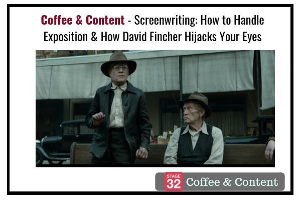 Coffee & Content - Screenwriting: How to Handle Exposition & How David Fincher Hijacks Your Eyes