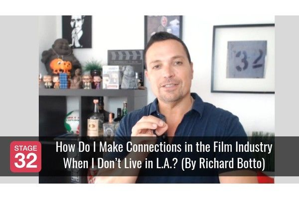Richard Botto Answers: How Do I Make Connections in the Film Industry When I Don't Live in L.A.?
