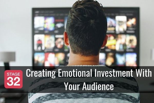 Creating Emotional Investment With Your Audience