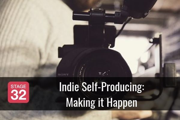 Indie Self-Producing: Making it Happen