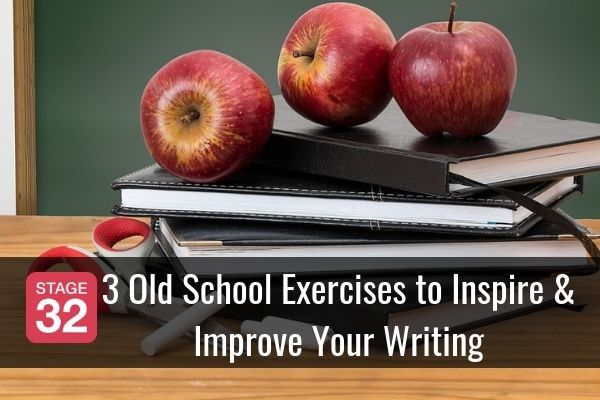 3 Old School Exercises to Inspire & Improve Your Writing