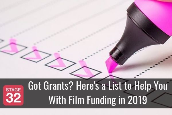 Got Grants? Here's a List to Help You With Film Funding in 2019