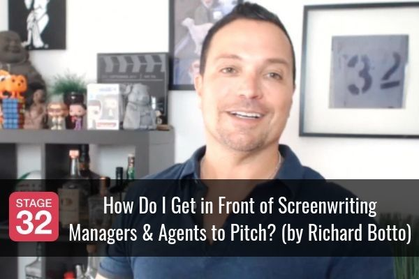 Richard Botto Answers: How Do I Get in Front of Screenwriting Managers and Agents to Pitch?