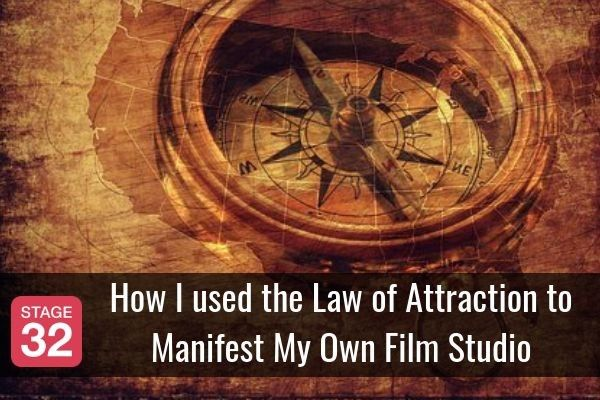 How I used the Law of Attraction to Manifest My Own Film Studio