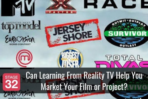 Can Learning From Reality TV Help You Market Your Film or Project?