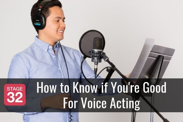 How to Know if You're Good For Voice Acting