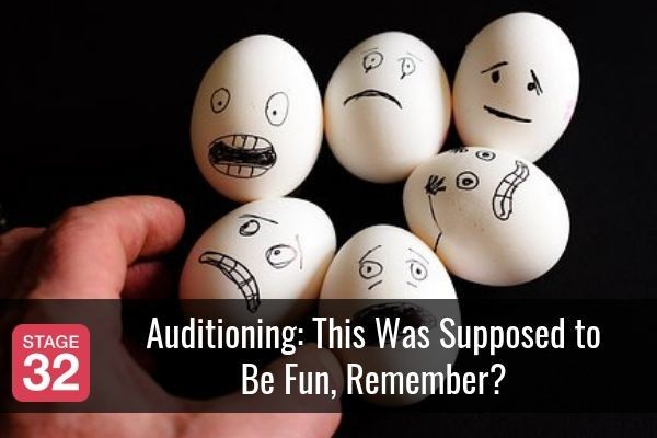 Auditioning: This Was Supposed to Be Fun, Remember?