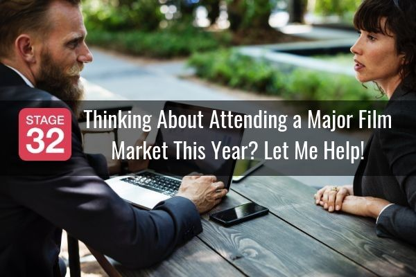 Thinking About Attending a Major Film Market This Year? Let Me Help!