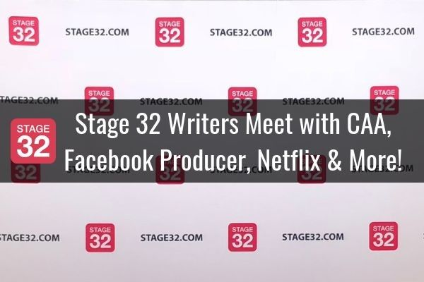 Monday Motivation: Stage 32 Writers Meet with CAA, Facebook Producer, Netflix & More!