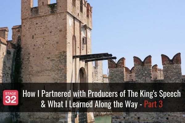 How I Partnered with Producers of The King's Speech & What I Learned Along the Way - Part 3