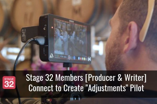 "Monday Motivation: Stage 32 Members [Producer & Writer] Connect to Create ""Adjustments"" Pilot"