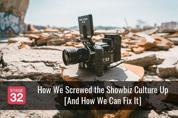 How We Screwed the Showbiz Culture Up [And How We Can Fix It]