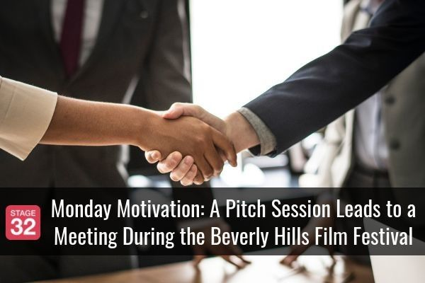 Monday Motivation: A Pitch Session Leads to a Meeting During the Beverly Hills Film Festival