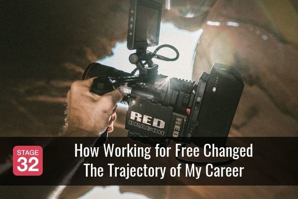 How Working for Free Changed The Trajectory of My Career