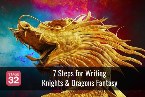 7 Steps for Writing Knights & Dragons Fantasy