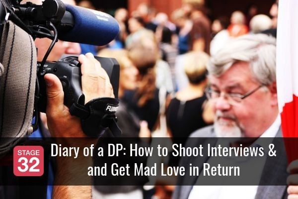 Diary of a DP: How to Shoot Interviews & and Get Mad Love in Return
