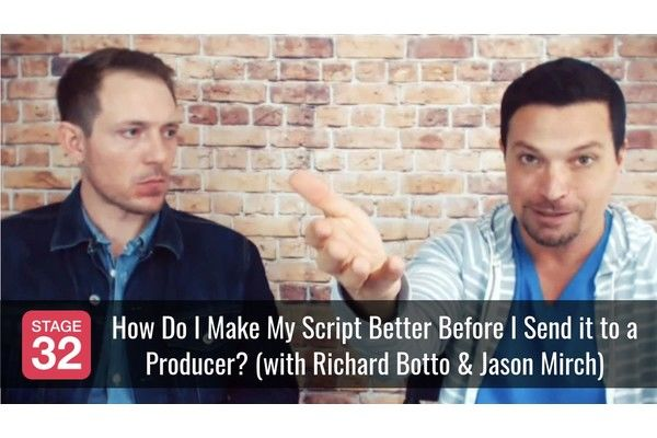 How Do I Make My Script Better Before I Send it to a Producer? (with Richard Botto & Jason Mirch)