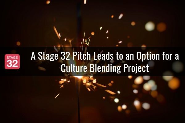A Stage 32 Pitch Leads to an Option for a Culture Blending Project
