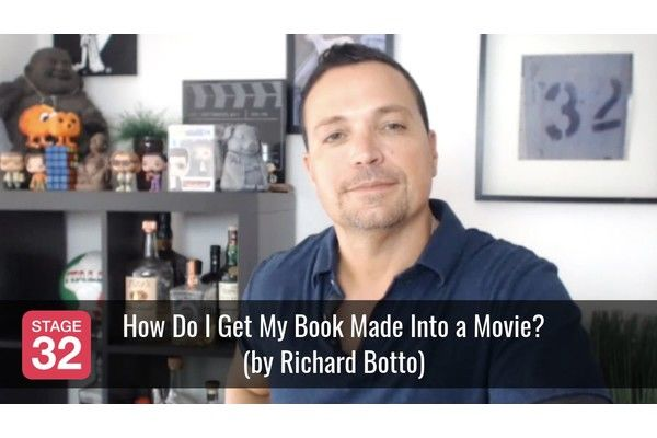 How Do I Get My Book Made Into a Movie? (by Richard Botto)