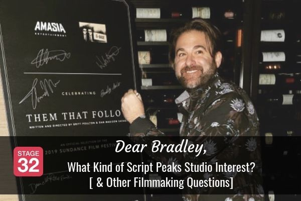 Dear Bradley: What Kind of Script Piques Studio Interest? [ & Other Filmmaking Questions]