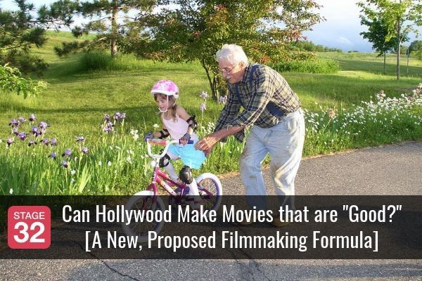 "Can Hollywood Make Movies that are ""Good?"" [A New, Proposed Filmmaking Formula]"