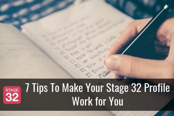 7 Tips To Make Your Stage 32 Profile Work for You