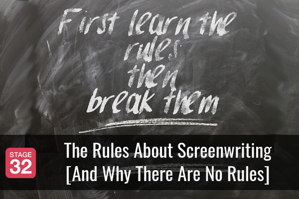 The Rules About Screenwriting [And Why There Are No Rules]