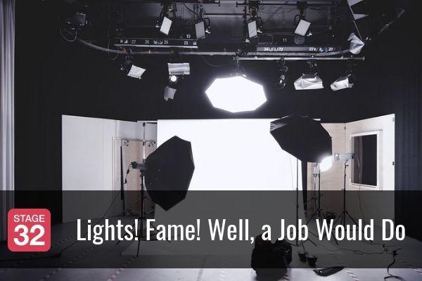 Lights! Fame! Well, a Job Would Do