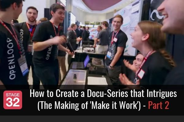 How to Create a Docu-Series that Intrigues (The Making of 'Make it Work') - Part 2